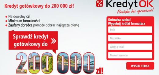 Kredyt gotówkowy w wysokości nawet do 200 000 zł dostępny w placówkach firmy Kredyt OK